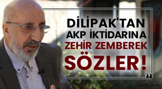 Abdurrahman Dilipak'tan AKP'ye zehir zemberek sözler!