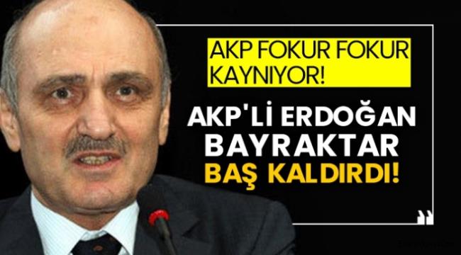 AKP'li Erdoğan Bayraktar baş kaldırdı!