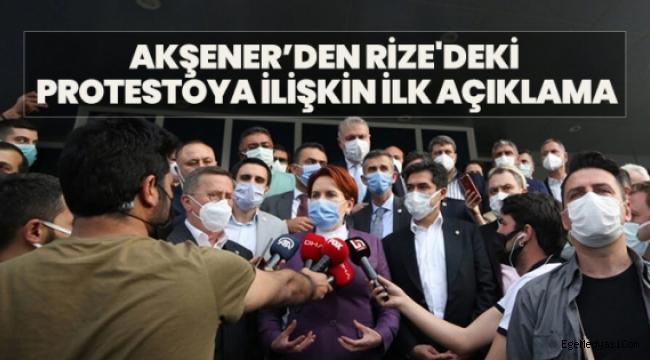 Akşener'den Rize'deki protestoya ilişkin ilk açıklama