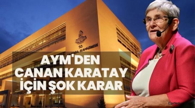 AYM'den Canan Karatay'a şok