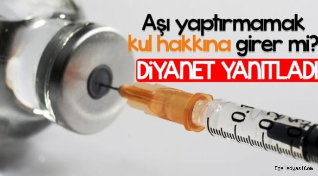 Diyanet: Aşı yaptırmamak kul hakkına girer