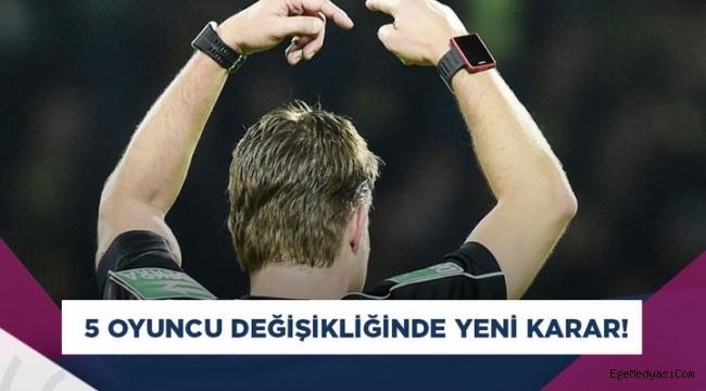 Futbolda '5 oyuncu değişikliği' kuralı uzatıldı