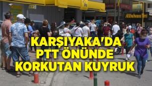 İzmir'de PTT önünde korkutan kuyruk