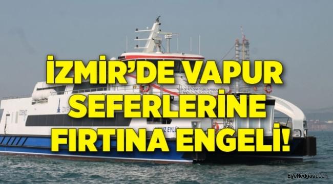 İzmir'de vapur seferleri iptal
