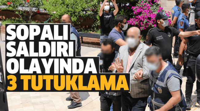 Belediye Başkanına saldırıda 3 tutuklama