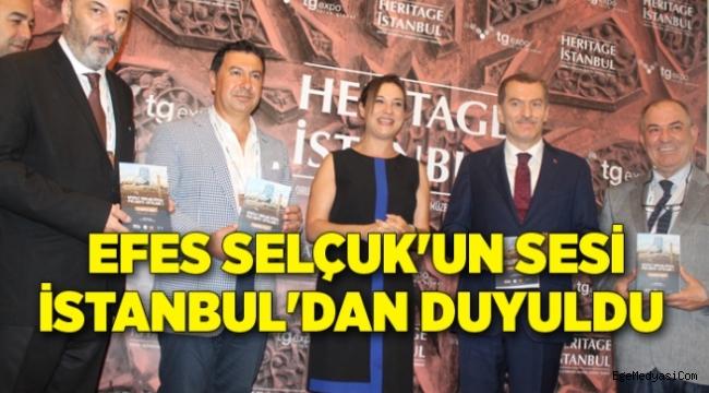 Efes Selçuk'un sesi İstanbul'dan duyuldu