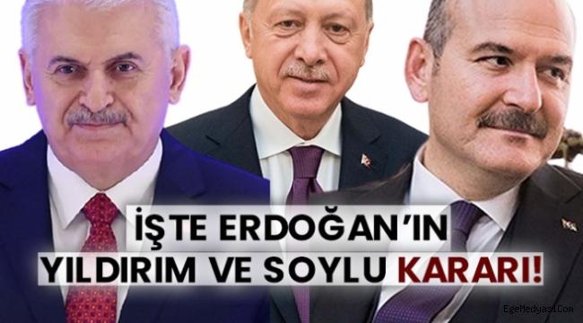 Erdoğan, Süleyman Soylu ve Binali Yıldırım için kararını verdi