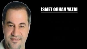 İsmet Orhan yazdı