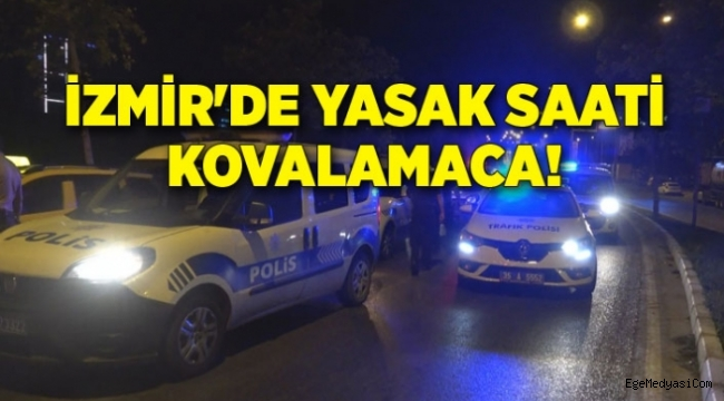 İzmir'de yine kovalamaca!