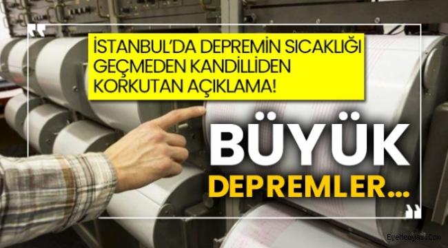 Kandilli'den İstanbul'da meydana gelen deprem için korkutan açıklama