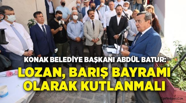 Abdül Batur: Lozan, barış bayramı olarak kutlanmalıdır