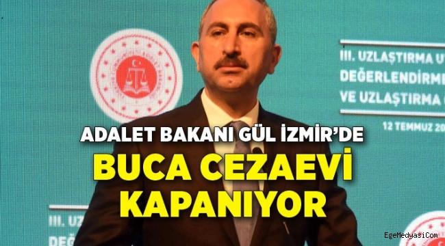 Adalet Bakanı Gül: Buca cezaevini kapatma kararı aldık