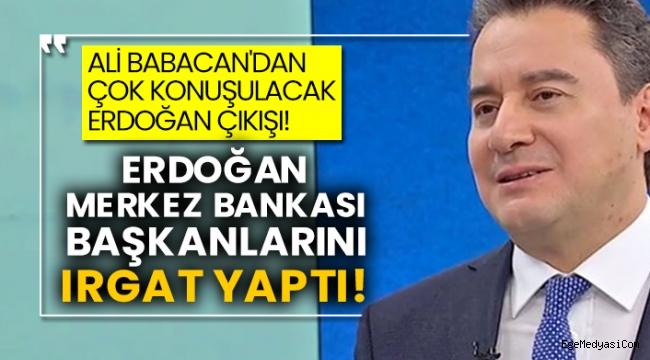Babacan'dan çok konuşulacak Erdoğan çıkışı!