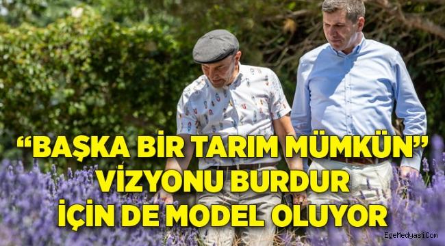 """""""Başka Bir Tarım Mümkün"""" vizyonu Burdur'a da model oluyor"""