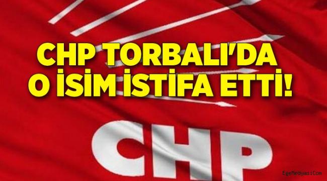 CHP Torbalı'da şok istifa