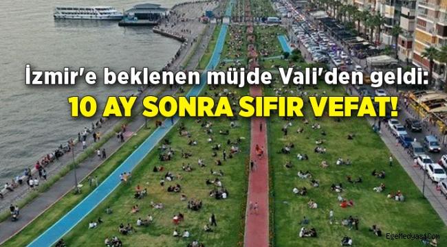 İzmir'de 10 ay sonra sıfır vefat!