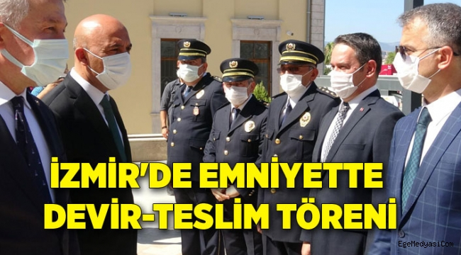 İzmir'de emniyette devir-teslim