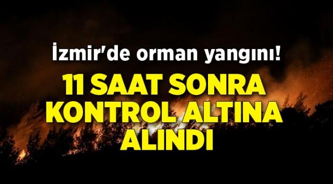 İzmir'de ki orman yangını 11 saat sonra kontrol altına alındı