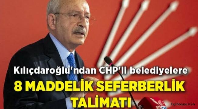 Kemal Kılıçdaroğlu'ndan belediyelere 8 maddelik seferberlik talimatı