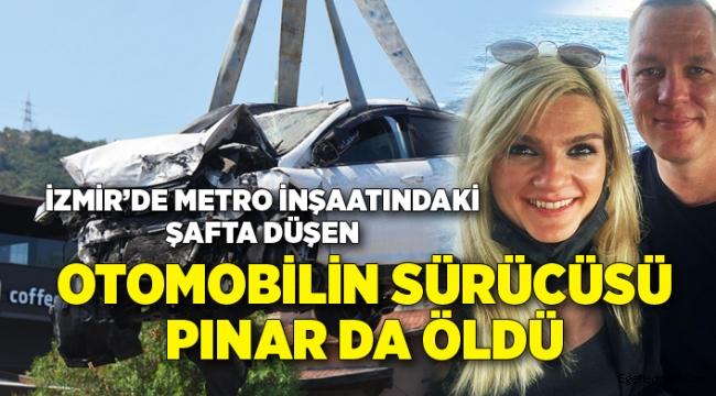 Metro inşaatına düşen otomobilin sürücüsü Pınar da öldü
