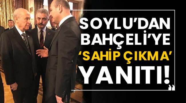 Süleyman Soylu'dan Devlet Bahçeli'ye 'sahip çıkma' yanıtı!