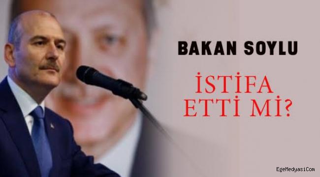 'Süleyman Soylu istifa etti'