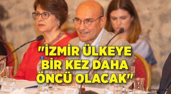 Tunç Soyer: İzmir ülkeye bir kez daha öncü olacak