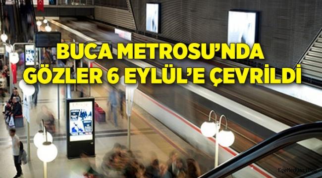 Buca Metrosu'nda gözler 6 Eylül'e çevrildi
