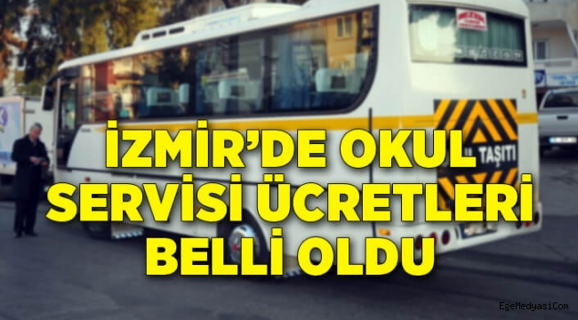 İzmir'de okul servisi ücretleri belli oldu
