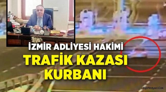 İzmir Adliyesi hakimi, kazada hayatını kaybetti