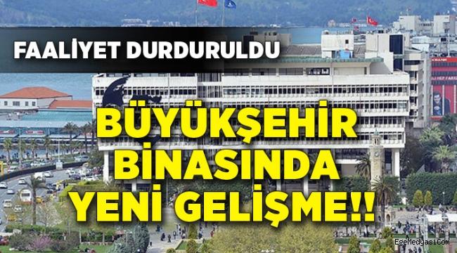 İzmir Büyükşehir Binasında yeni gelişme